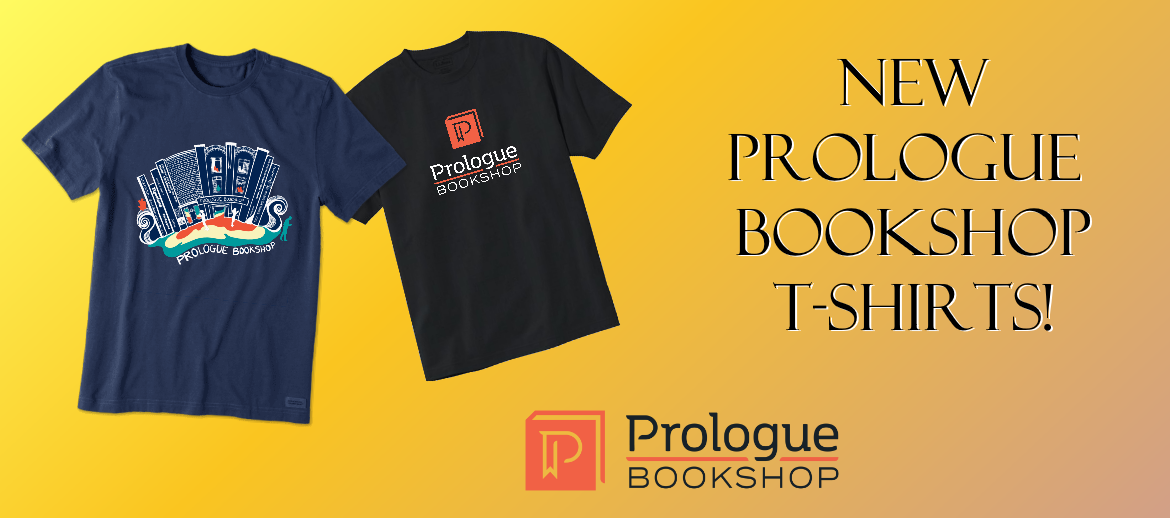 New T-Shirts Now Available at Prologue Bookshop